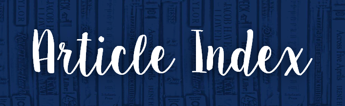 Find articles  on topics related to children's historical fiction and historical awareness. Each article includes a  TRY IT  !  section for lesson & activity ideas.