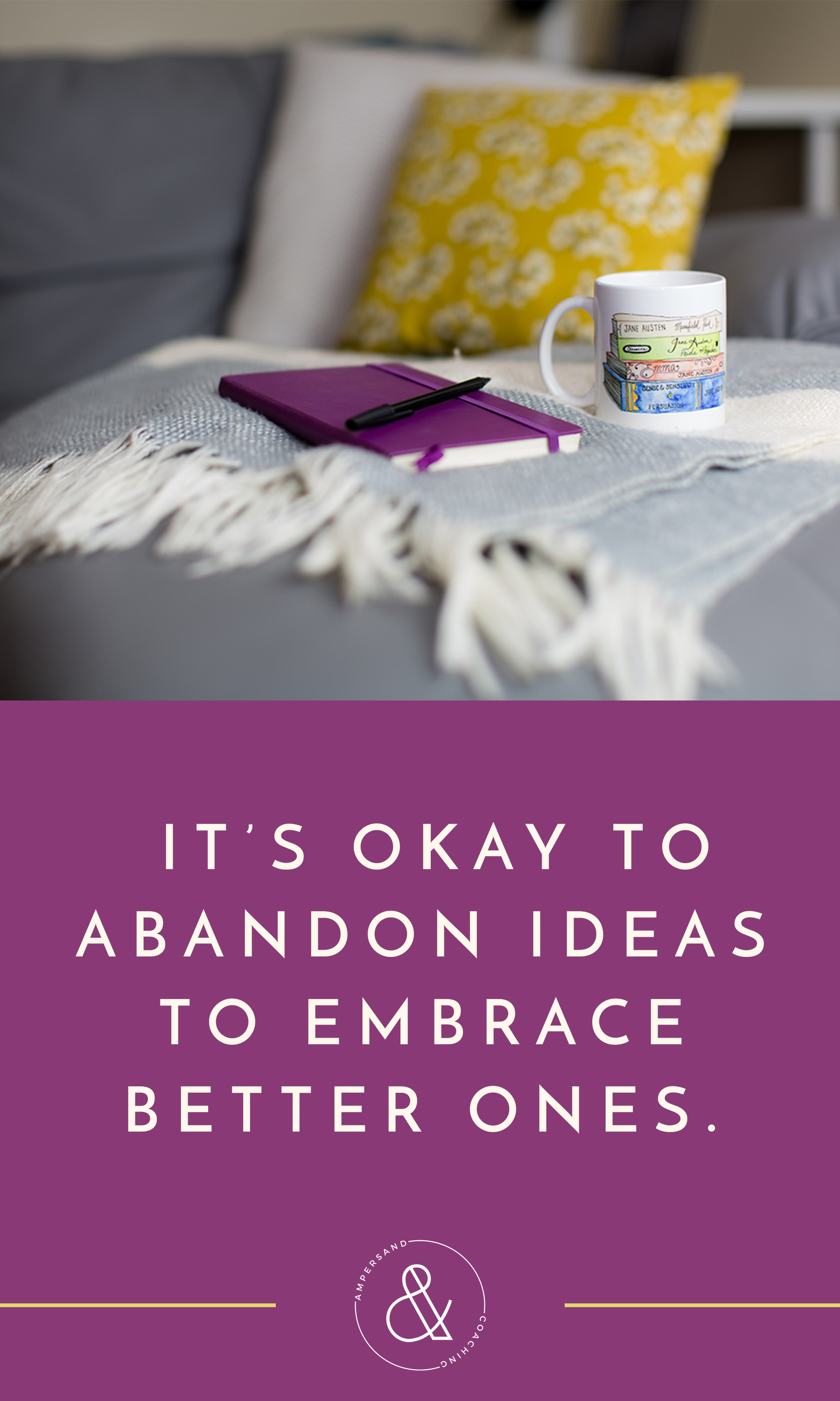 abandon-ideas-to-embrace-better-ones