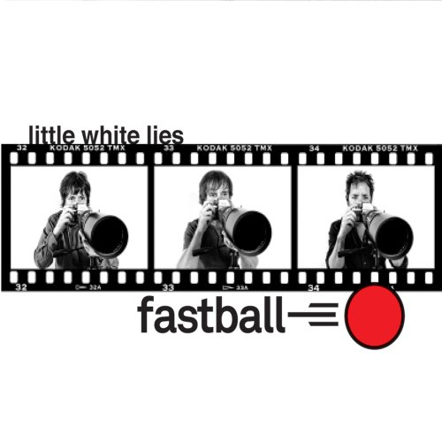 Fastball, Little White Lies