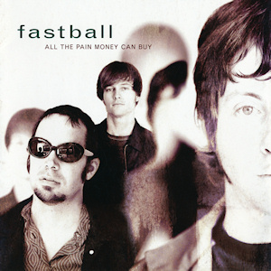 Fastball, All The Pain Money Can Buy Album