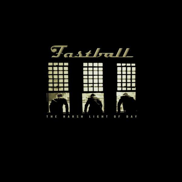Fastball, The Harsh Light of Day Album