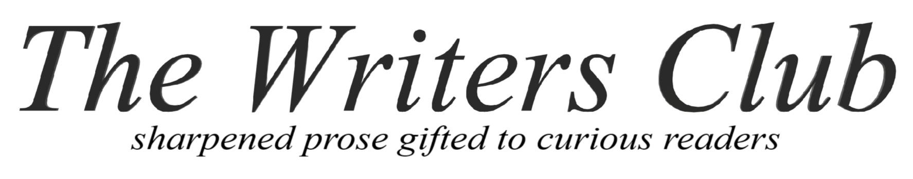 The Writers Club, writing, authors, writers, writer, write, prose, literature, poetry, flash fiction, short story, novel
