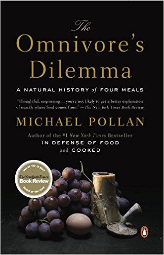 The Omnivore's Dilemma  by Michael Pollan    B  oth this and  In Defense of Food  reiterate why I do what I can to grow the healthiest, most beautiful and delicious produce I can.