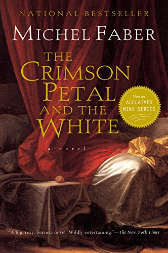 """The Crimson Petal and the White by Michael Faber  """"I remain obsessed with that book tho it didn't come out until I was in my early 20s."""""""