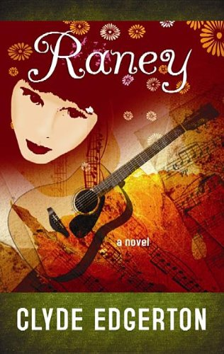 """Raney by Clyde Edgerton  """"Delighted to find a book about a girl with my name (in pronunciation, if not in spelling), and even more delighted to find that she was a complicated Southern girl to boot."""""""