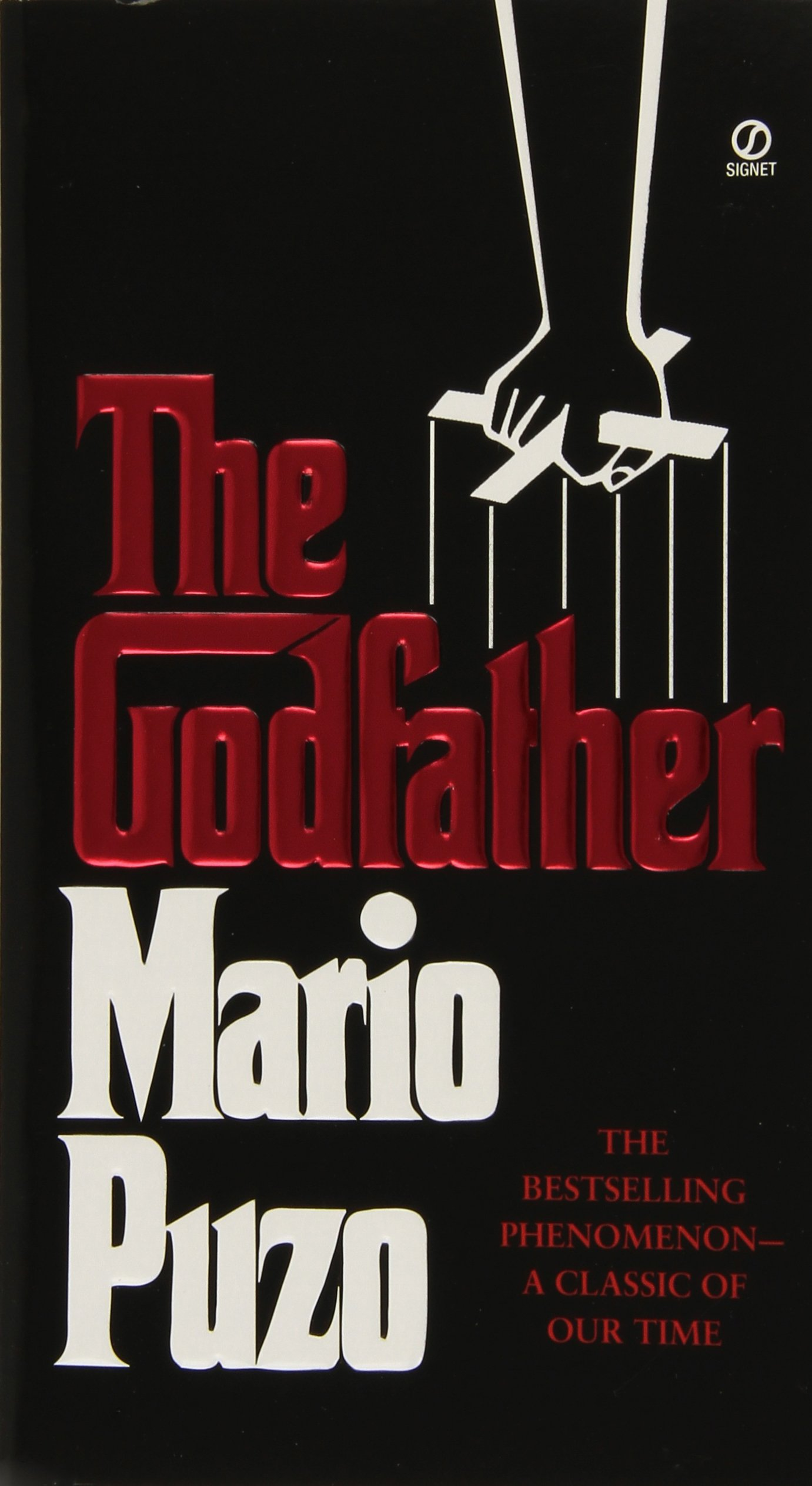 """The Godfather by Mario Puzo  """"Because I always wanted a big brother who would beat the living daylights out of anyone who mistreated me (a la Sonny Corleone)."""""""