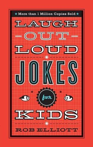 Laugh Out Loud Jokes for Kids  by Rob Elliott