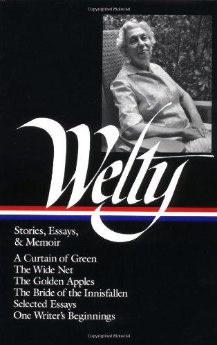 Stories, Essays, & Memoir by Eudora Welty