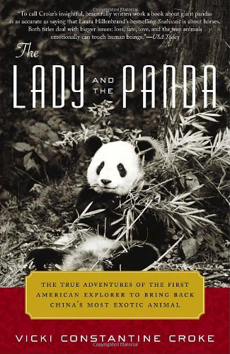 "The Lady and the Panda  by Vicki Croke  ""A great recounting of Ruth Harkness and her adventures searching for giant pandas in China.."""