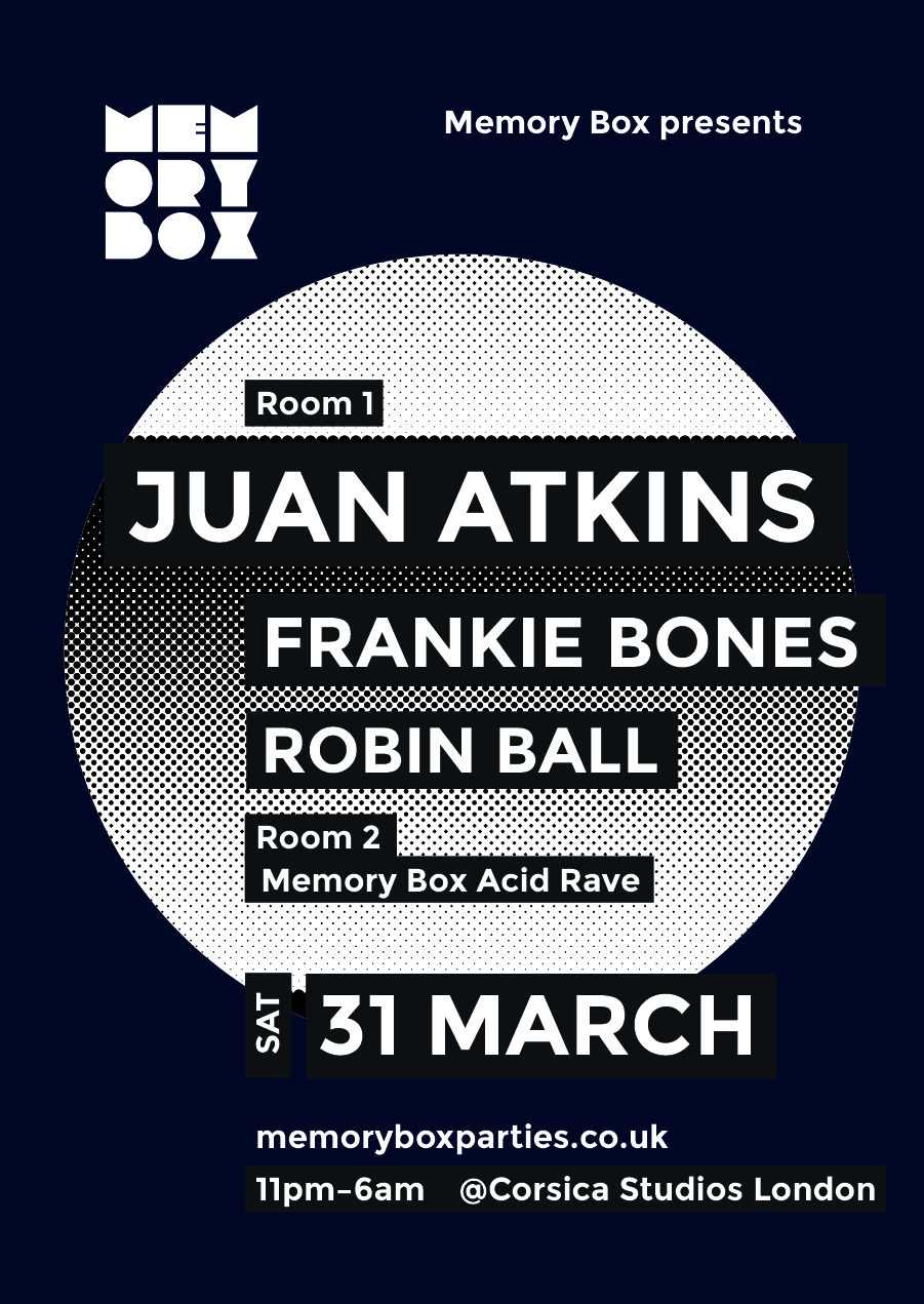 On 31 March Memory Box is returning to its original home at Corsica Studios in London with Detroit legend Juan Atkins, New York legend Frankie Bones and Memory Box curator Robin Ball.