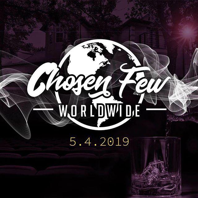 an EVENT for A CHOSEN FEW.  5/4/19  Details Comimg Soon.