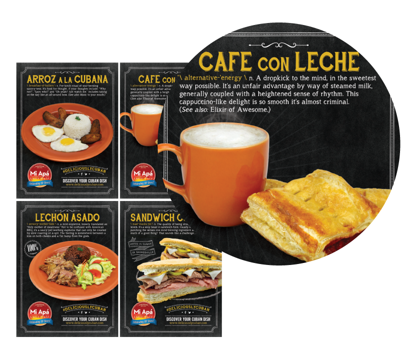 photos and playful descriptions of Mi Apa Latin Cafe's most popular meals are featured on posters, ads, banners, and more!