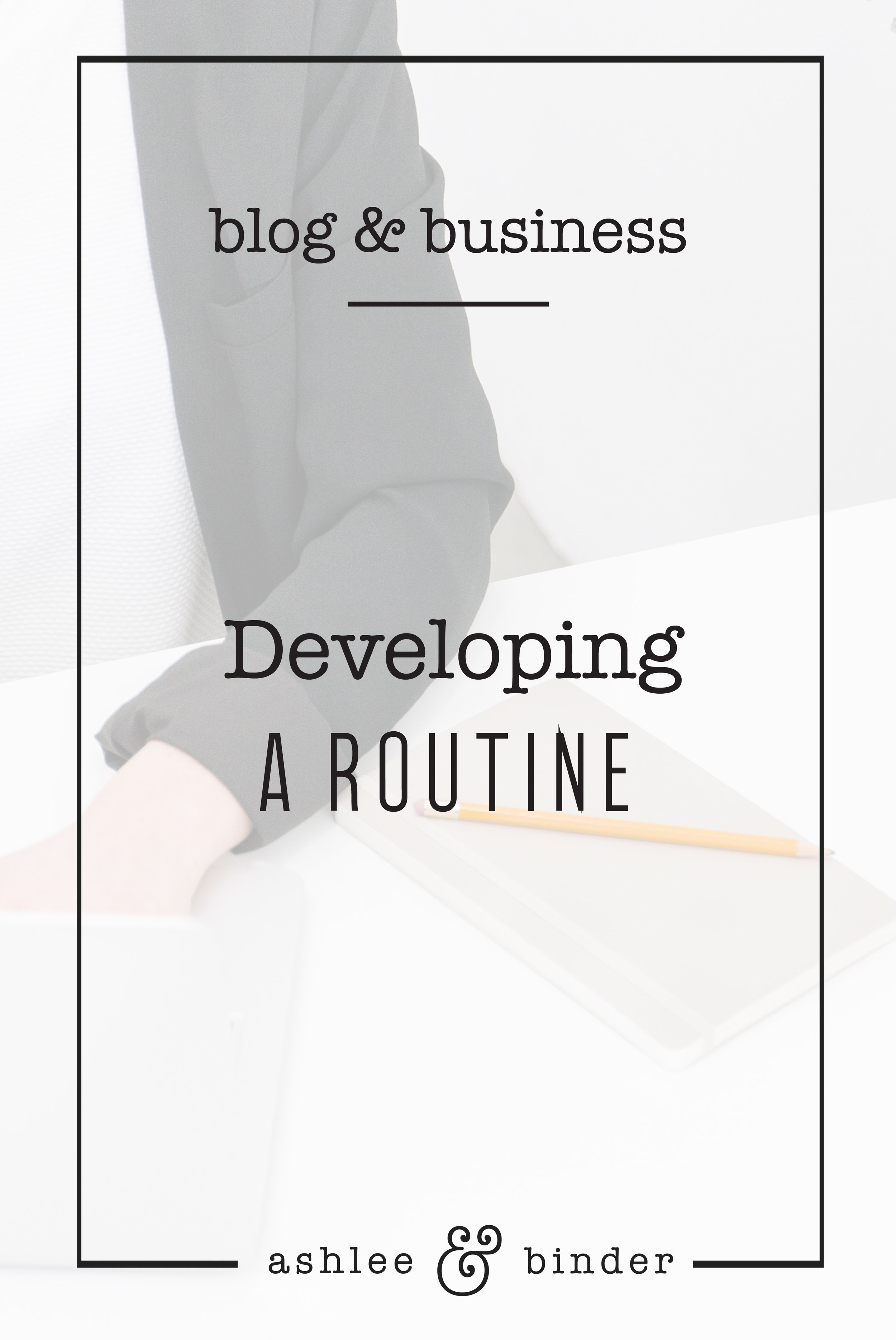 Developing A Routine