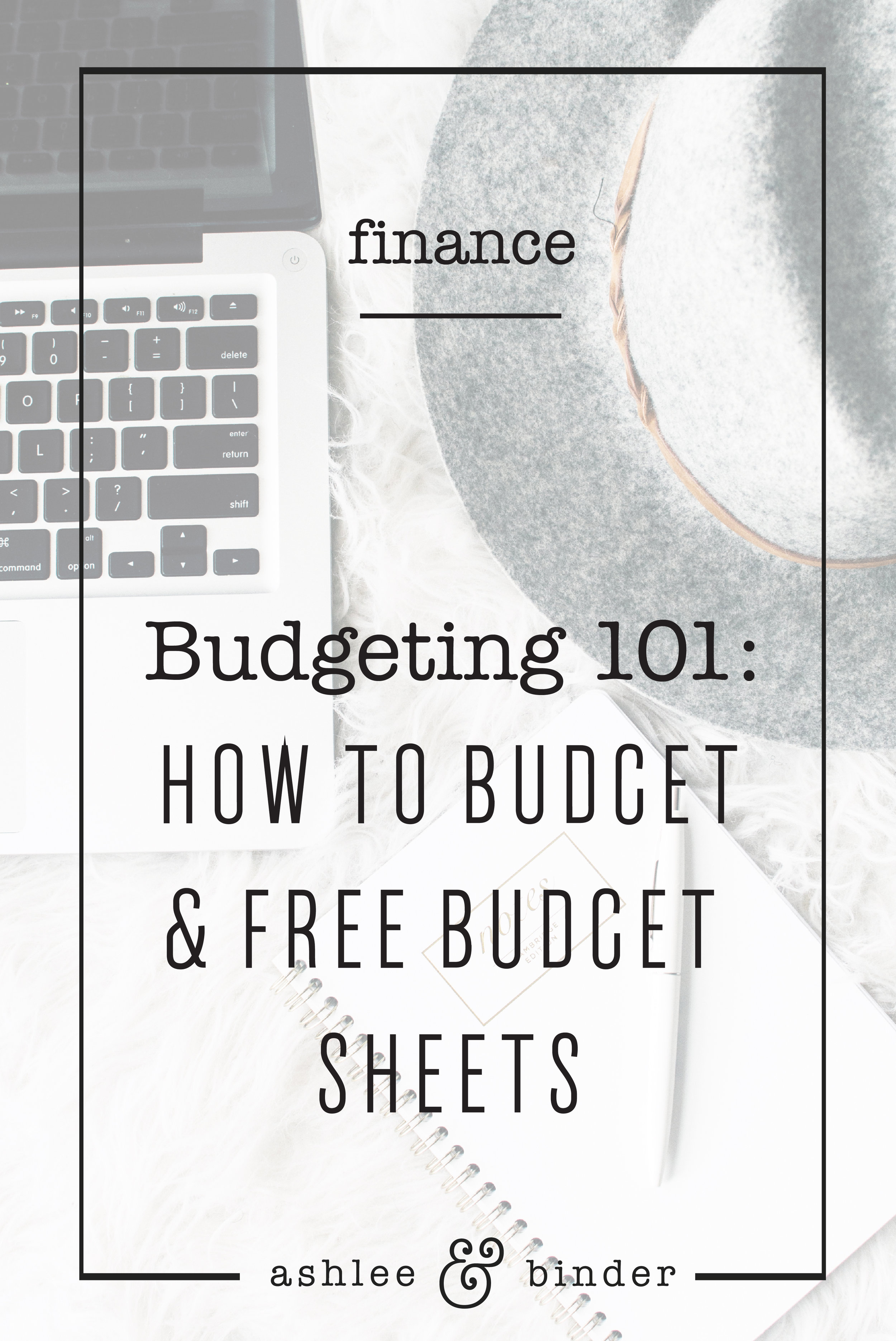 Budgeting 101: How to budget and Free Budget Sheets