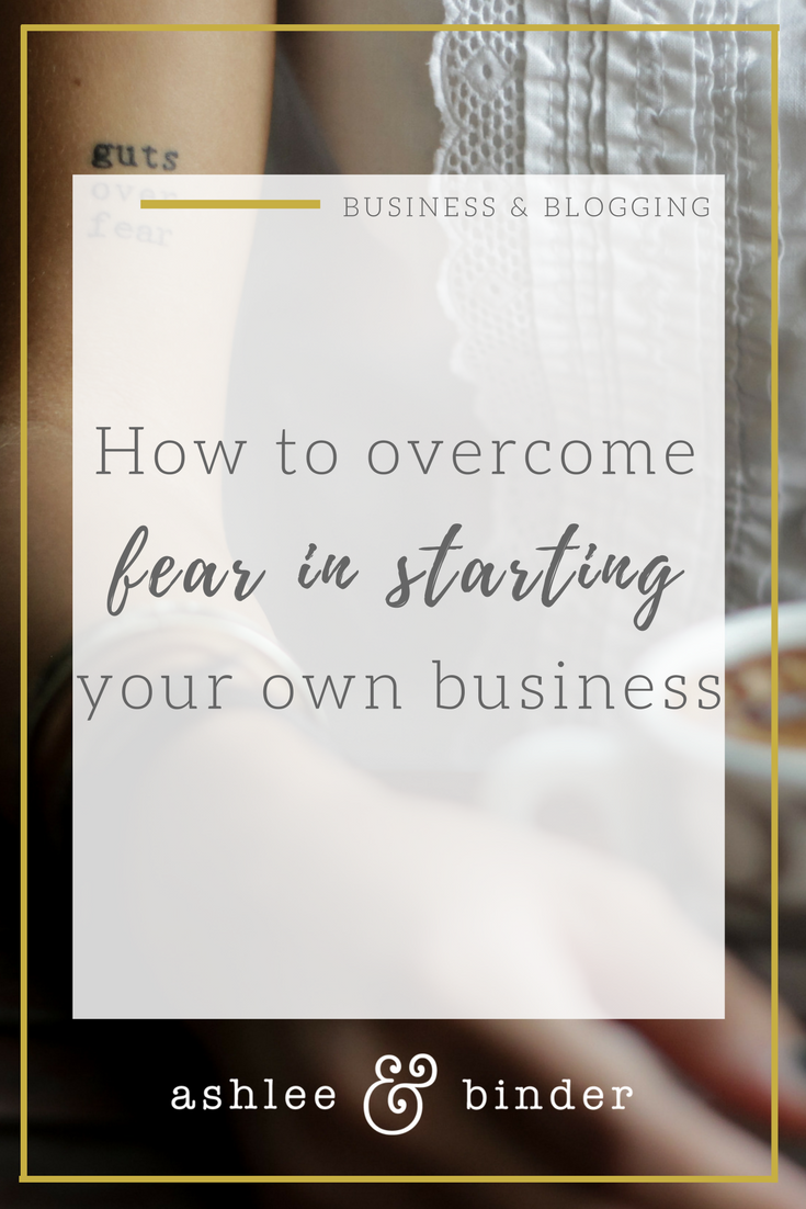 How to overcome the fear of starting your own business