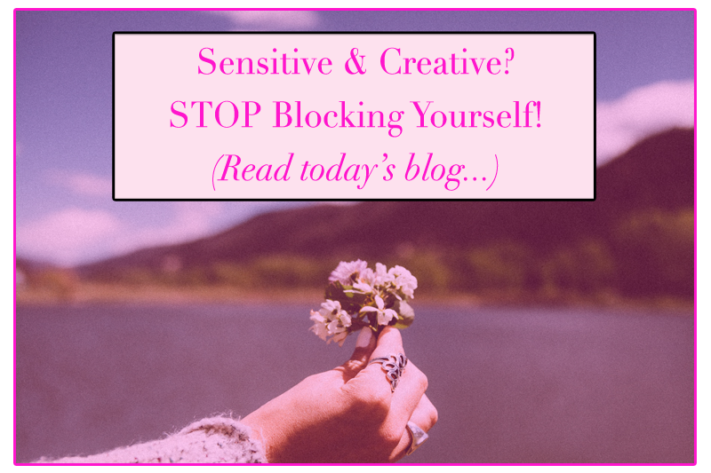 Sensitive and creative - stop blocking yourself - fb.png