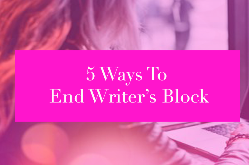3a. 5 ways to end writers block.png