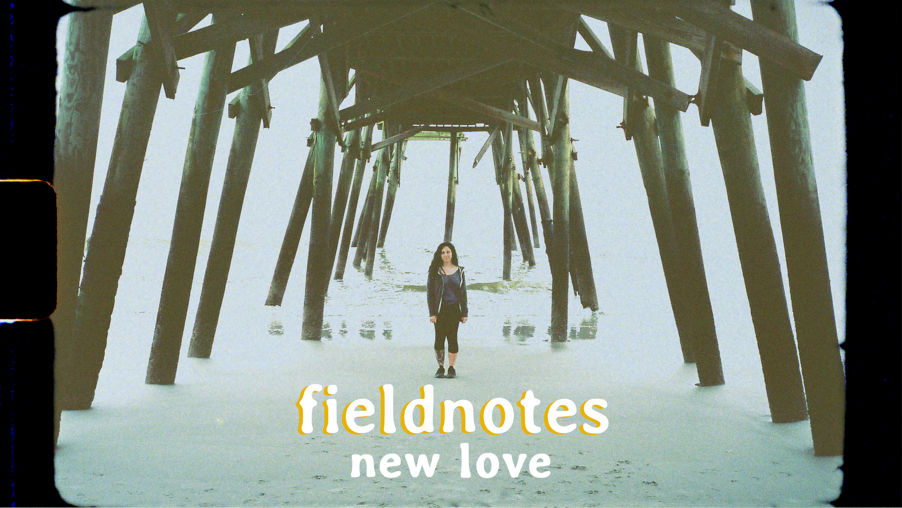 - FIELDNOTES - NEW LOVECelebrating a year of love.