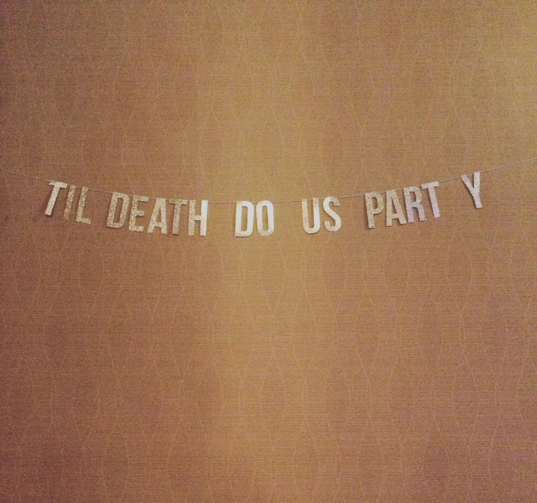 Til Death Do Us Party