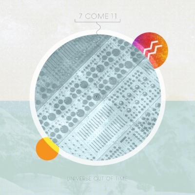 7Come11_UniverseOutofTime.jpg