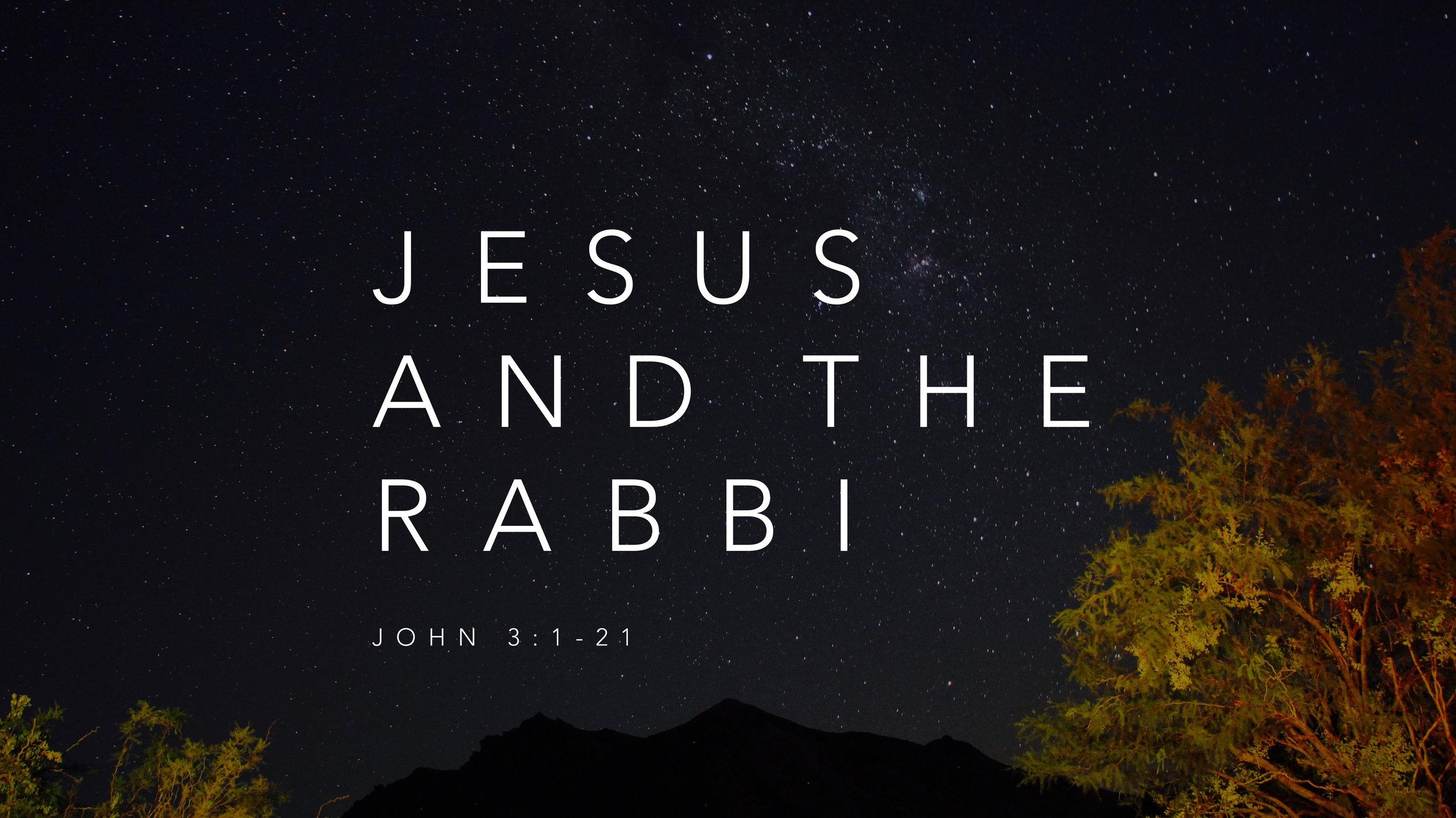 4 - jesus and the rabbi.jpg