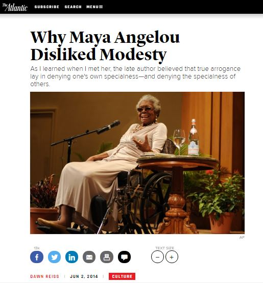 As I learned when I met Maya Angelou, the late author believed that true arrogance lay in denying one's own specialness-and denying the specialness of others.