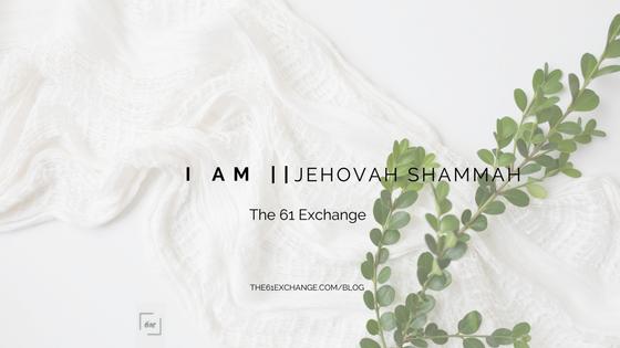 I AM Jehovah Shammah BLOG.png