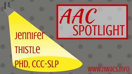 AAC Spotlight: Jennifer Thistle, PhD, CCC-SLP