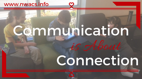 Communication is About Connection