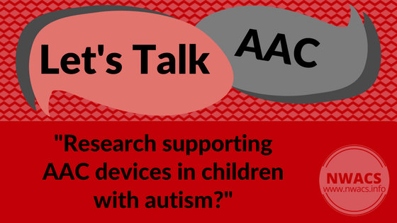 "Let's Talk AAC: ""Research supporting AAC devices in children with autism?"""