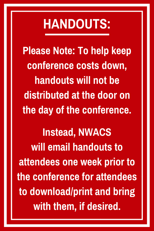 Handouts will not be distributed at the door; instead, they will be emailed to attendees one week prior to the conference.