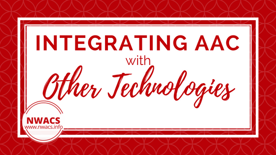 Integrating AAC with Other Technologies