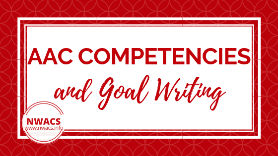 AAC Competencies & Goal Writing