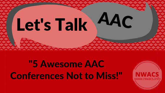 """Let's Talk AAC: """"5 Awesome AAC Conferences Not to Miss!"""""""