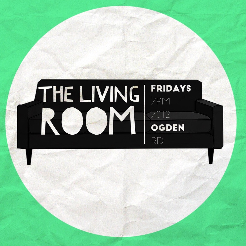 The Living Room   Every Friday Night at 7pm at the Ogden campus, the youth of Calgary are invited out to an inter-church youth ministry called The Living Room.