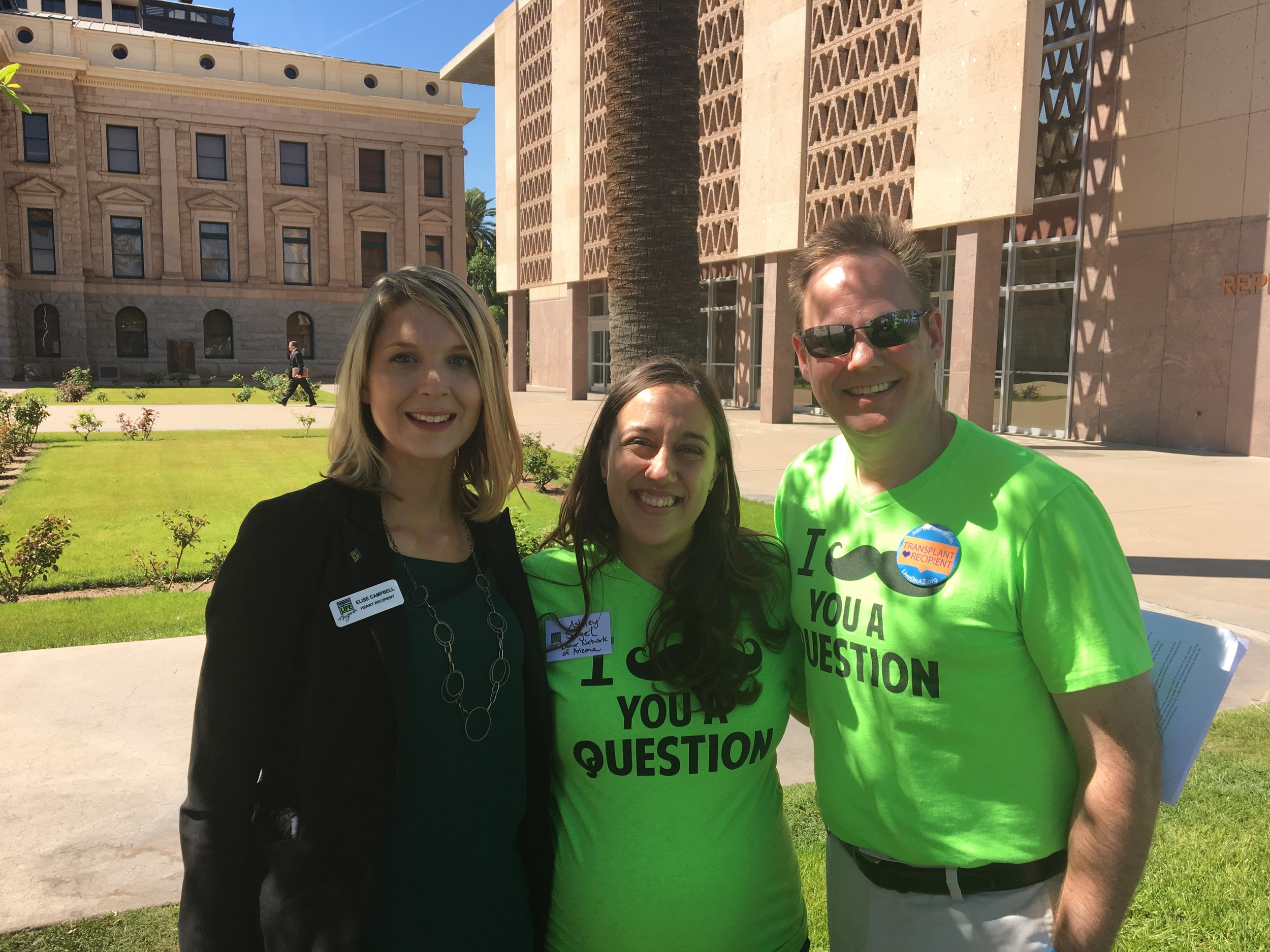 Here I am with my good friend and fellow Heart Recipient Elise (Far Left) and Ashley who is one of the event coordinators for Donor Network Arizona. Elise also participated in meetings with legislators along with Donate Life representatives to promote the cause - she is a big inspiration to many!