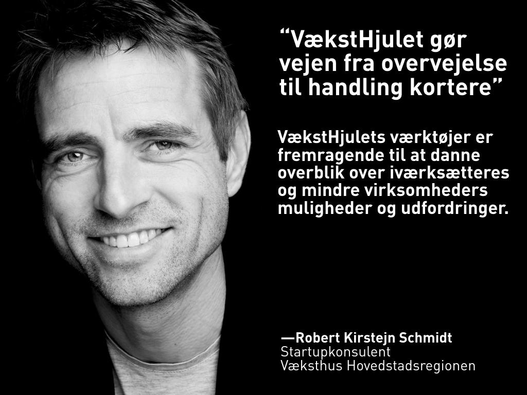 Robert Kirstejn Schmidt, Væksthus Hovedstadsregionen
