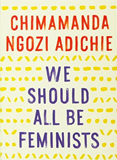 We Should All Be Feminists by Chimamanda Ngozi Adichie.png