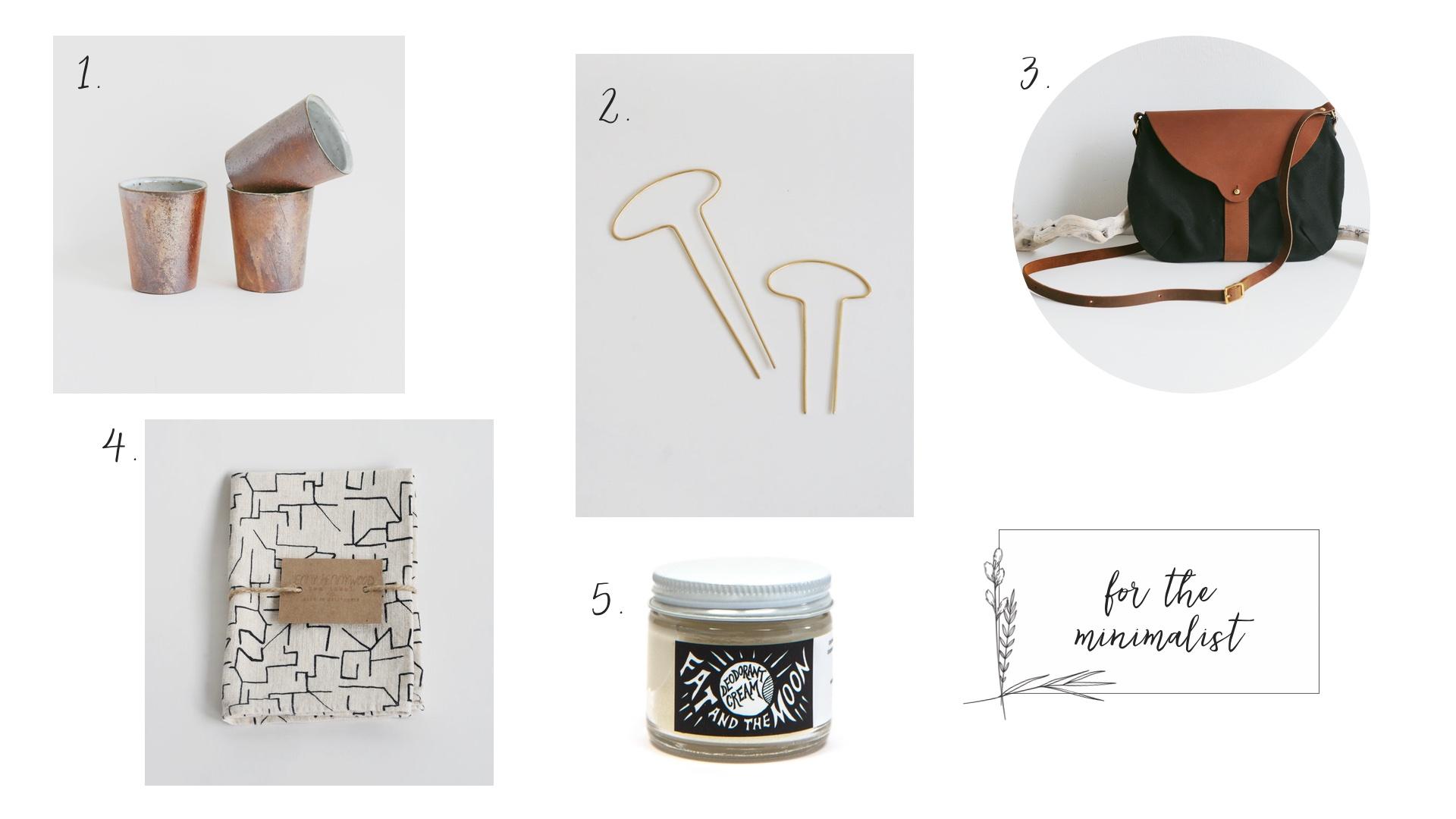 1.  Earthy   Tumblers  2.  Maze Tea Towel  3.  Brass Oblong Hairpins  4.  All Natural Deodorant Cream  5.  Taplin Purse