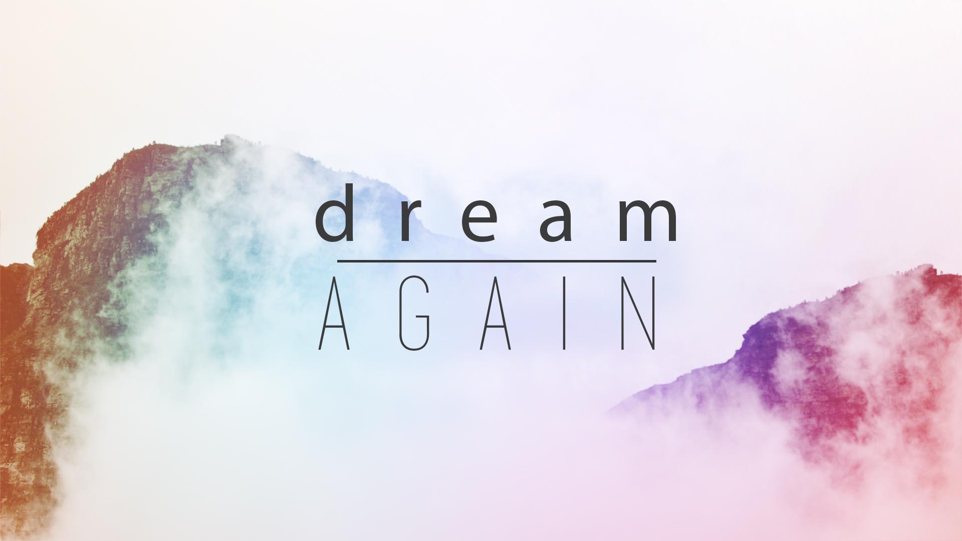 Dream Again.png