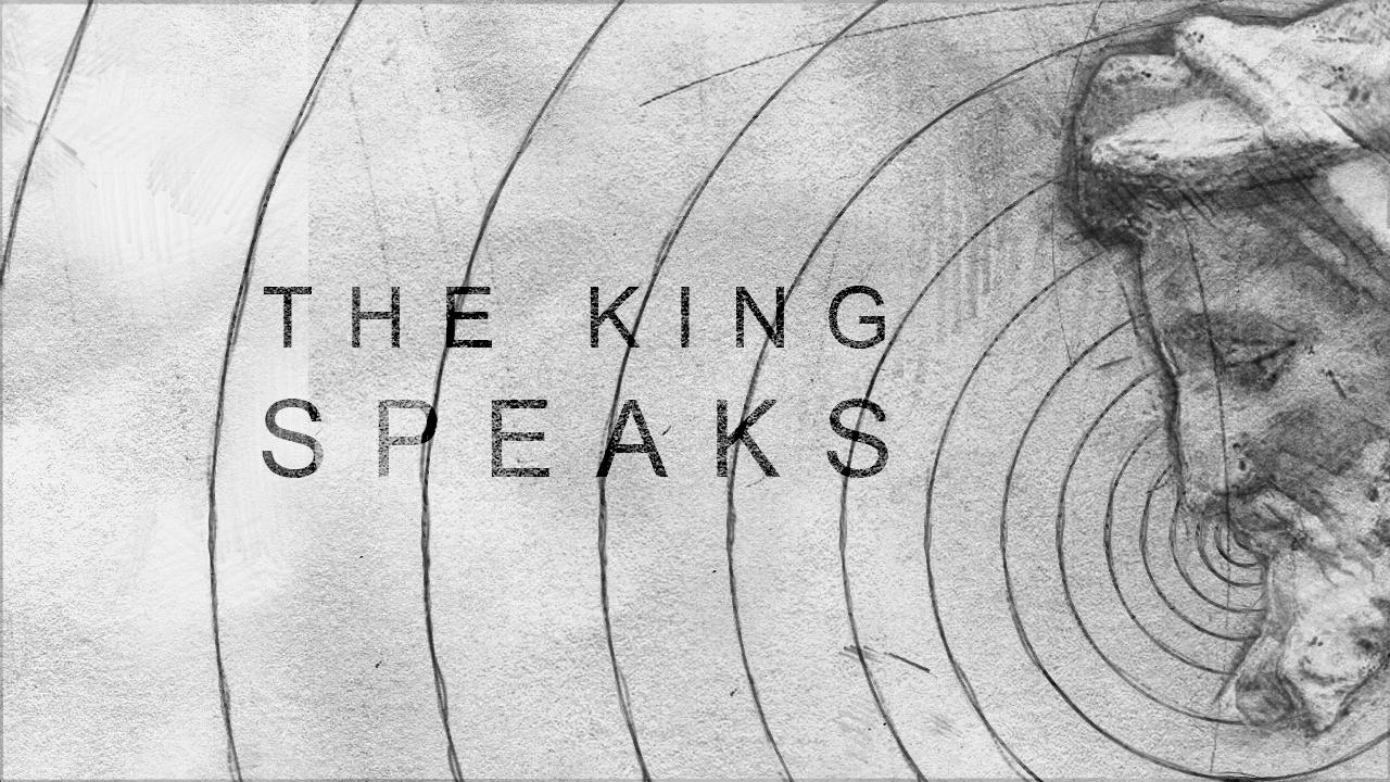The King Speaks