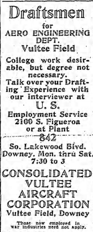 Above- Jobs at Vultee Downey. The Los Angeles Times Fri. Apr 16, 1943