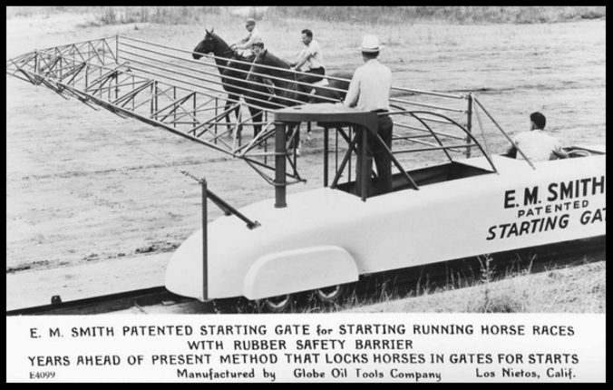 Above- E.M. Smith Patented Starting Gate for Starting Running Horse Races with Rubber Safety Barrier Manufactured by Globe Oil Tools Company, Los Nietos, Calif. Image- Calisphere