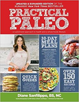 Practical Paleo - Don't let the title of this book deter you from getting a copy. We don't like to label the way we eat as any specific