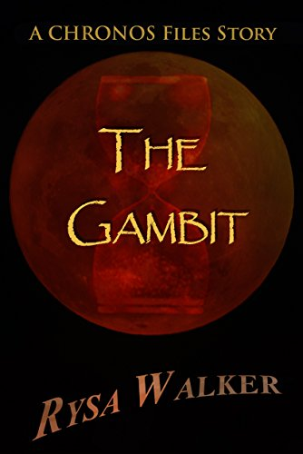 The Gambit: A Chronos Files Story by Rysa Walker