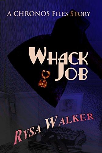 Whack Job: A Chronos Files Story by Rysa Walker