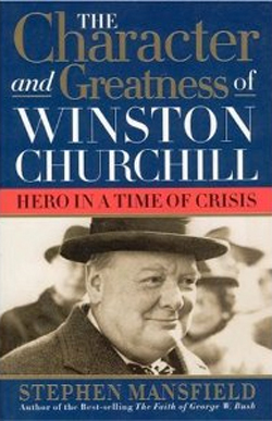 The Character and Greatness of Winston Churchill