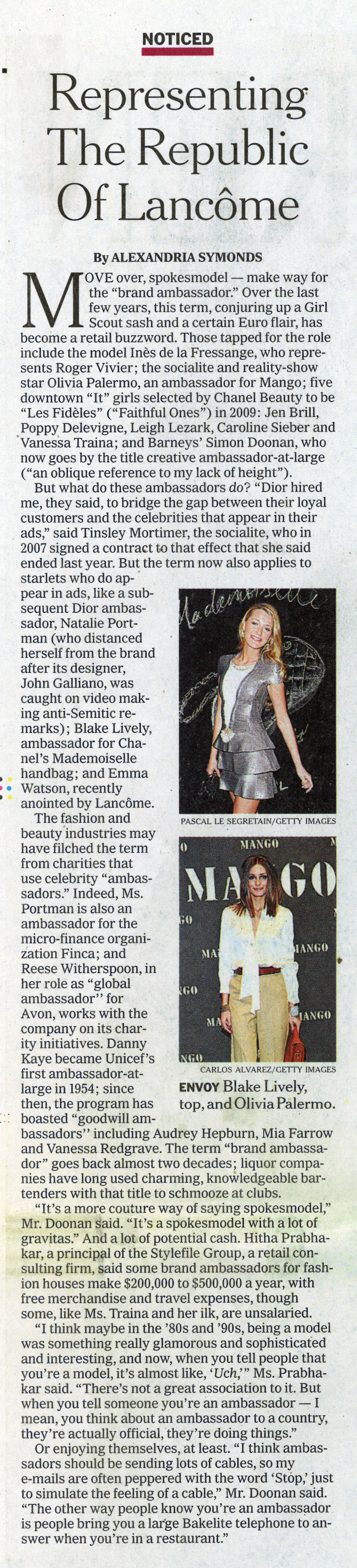 """Snippet from the New York Times, discussing model ambassadors. Copy of Hitha Herzog's comments reads: Hitha Prabhakar, a principal of the Stylefile Group, a retail consulting firm, said some brand ambassadors for fashion houses make $200,000 to $500,000 a year, with free merchandise and travel expenses, though some, like Ms. Traina and her ilk, are unsalaried. """"I think maybe in the '80s and '90s,being a model was really glamorous and sophisticated and interesting and now when you tell people you are a model, it's almost like 'uch.' Ms. Prabhakar said. There is no great association to it. But when you tell someone you are an ambassador, I mean, you think of an ambassador to a country, they're actually official, they're doing things."""""""