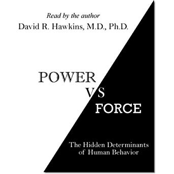 Power vs. Force: The Hidden Determinants of Human Behaviorby Dr. David R. Hawkins - Analyzing the basic nature of human thought and consciousness itself, the author makes available to everyone the key to penetrating the last barrier to the advancement of civilization and science and resolving the most crucial of all human dilemmas: how to instantly determine the truth or falsehood of any statement or supposed fact.