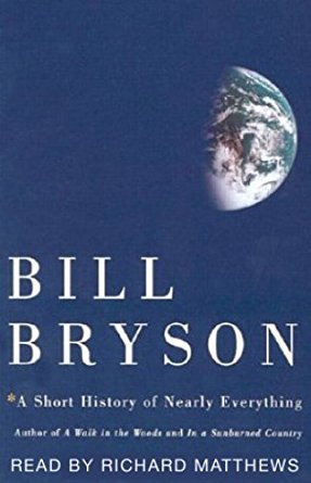 A Short History of Nearly Everythingby Bill Bryson - Bryson moves seamlessly from one sweeping topic to the next with great ease. Whether he is expounding upon thermodynamics, paleontology or cosmology, he helps us to grasp, to the extent that seems possible, the interrelatedness of all physical phenomona. He is particularly skillful at putting into perspective concepts of size and dimension within the universe, whether mind-bogglingly vast expanses or minuscule marvels of life's building blocks. He not only teaches us what is known, but humbles us by emphasizing how much we do not know.